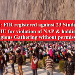 FIR REGISTERED AGAINST 23 STUDENTS OF KIU FOR VIOLATION OF NAP & HOLDING RELIGIOUS GATHERING WITHOUT PERMISSION.