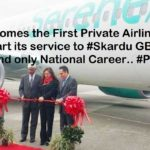 Serene Air becomes the First Private Airline company to start its service to Skardu GB after the one and only National Career..PIA!